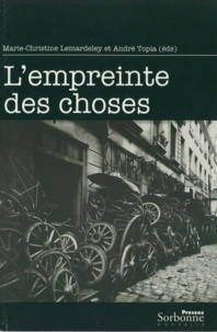 Marie-Christine Lemardeley et André Topia - L'empreinte des choses.