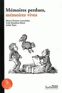 Marie-Christine Lemardeley et Carle Bonafous-Murat - Mémoires perdues, mémoires vives.
