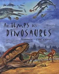 Marie-Christine Lemayeur et Bernard Alunni - Au temps des dinosaures.