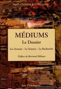Marie-Christine Lignon et Yves Lignon - Médiums, le Dossier - Les Acteurs, la Science, la Recherche.