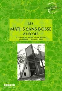 Marie-Christine Marilier - Les maths sans bosse à l'école.