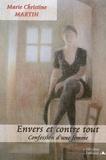 Marie-Christine Martin - Envers et contre tout.