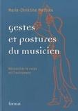 Marie-Christine Mathieu - Gestes et postures du musicien - Réconcilier le corps et l'instrument.