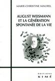 Marie-Christine Maurel - August Weismann et la génération spontanée de la vie.