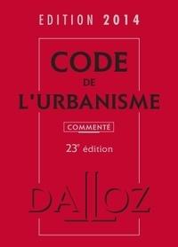Marie-Christine Mehl-Schouder et Jacques-Henri Driard - Code de l'urbanisme 2014 commenté.