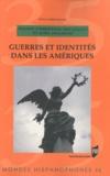 Marie-Christine Michaud et Joël Delhom - Guerres et identités dans les Amériques.
