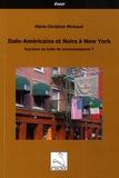Marie-Christine Michaud - Italo-Américains et Noirs à New York - Racisme ou lutte de reconnaissance ?.