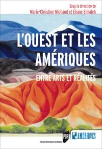 Marie-Christine Michaud et Eliane Elmaleh - L'Ouest et les Amériques - Entre arts et réalités.