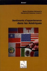 Marie-Christine Michaud et Mariannick Guennec - Sentiments d'appartenance dans les Amériques.