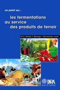 Marie-Christine Montel et Claude Béranger - Les fermentations au service des produits de terroir.