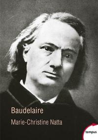 Téléchargement gratuit du livre au format pdf Baudelaire  par Marie-Christine Natta (Litterature Francaise) 9782262081478