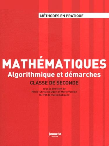 Marie-Christine Obert et Marie Verriez - Mathématiques 2e - Algorithmique et démarches. 1 DVD + 1 CD audio