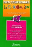 Marie-Christine Olivier - Bien comprendre la conjugaison - CE 2.