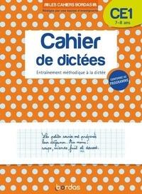 Marie-Christine Olivier - Cahier de dictées CE1 7-8 ans - Entraînement méthodique à la dictée.
