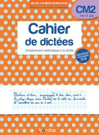 Marie-Christine Olivier - Cahier de dictées CM2 10-11 ans - Entraînement méthodique à la dictée.
