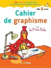 Marie-Christine Olivier et Christian Heinrich - Cahier de graphisme - Avec les P'tites Poules.