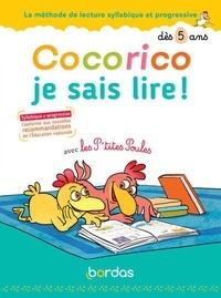Marie-Christine Olivier et Christian Heinrich - Cocorico Je sais lire ! avec les P'tites Poules - La méthode de lecture syllabique et progressive dès 5 ans.