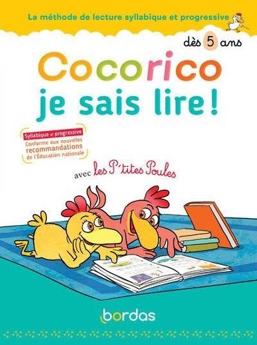 Cocorico Je sais lire ! avec les P'tites Poules. La méthode de lecture syllabique et progressive dès 5 ans