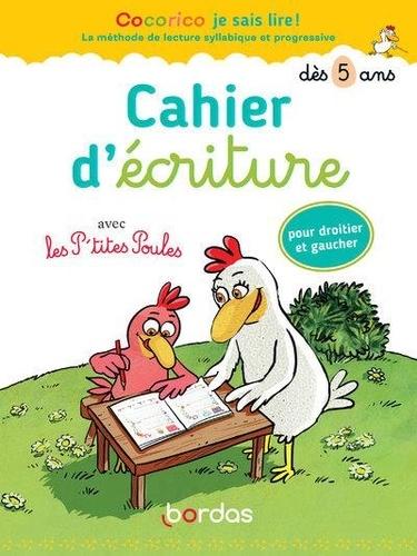 Marie-Christine Olivier et Christian Heinrich - Cocorico je sais lire ! avec les P'tites poules - Cahier d'écriture dès 5 ans.