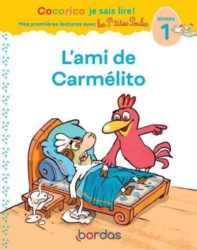 Cocorico je sais lire ! L'ami de Carmélito. Niveau 1