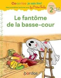 Marie-Christine Olivier et Jean-Christophe Raufflet - Le fantôme de la basse-cour.