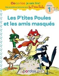Marie-Christine Olivier - Les p'tites poules et les amis masqués.