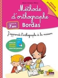 Marie-Christine Olivier - Méthode d'orthographe Bordas - J'apprends l'orthographe à la maison, méthode progressive.