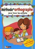 Marie-Christine Olivier - Méthode d'orthographe pour tous les enfants ; Activités d'orthographe pour tous les enfants - Pack en 2 volumes. 1 Jeu