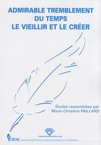 Marie-Christine Paillard - Admirable tremblement du temps - Le vieillir et le créer.