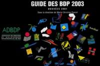 Marie-Christine Pascal et  Collectif - Guide des BDP 2003 - Données 2001.