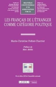 Marie-Christine Peltier-Charrier - Les Français de l'étranger comme catégorie politique.