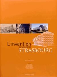 Marie-Christine Périllon - L'invention perpétuelle de Strasbourg.