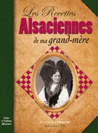 Marie-Christine Périllon - Recettes alsaciennes de nos grand-mères.