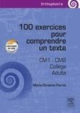 Marie-Christine Perret - 100 exercices pour comprendre un texte - CM1-CM2, collège, adultes.