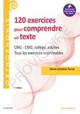Marie-Christine Perret - 120 exercices pour comprendre un texte - CM1-CM2, collège, adultes.