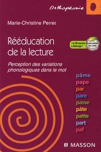 Rééducation de la lecture- Perception des variations phonologiques dans le mot - Marie-Christine Perret |