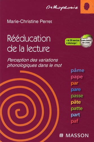 Marie-Christine Perret - Rééducation de la lecture - Perception des variations phonologiques dans le mot.