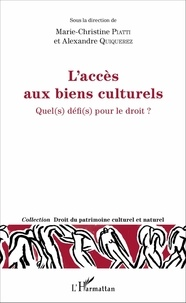 Marie-Christine Piatti et Alexandre Quiquerez - L'accès aux biens culturels - Quel(s) défi(s) pour le droit ?.