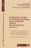 Marie-Christine Pioffet - Dictionnaire analytique des toponymes imaginaires dans la littérature narrative de langue française (1605-1711).