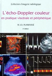 Marie-Christine Plainfossé - L'écho-doppler couleur en pratique viscérale et périphérique.