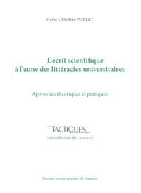 Marie-Christine Pollet - L'écrit scientifique à l'aune des littéracies universitaires - Approches théoriques et pratiques.