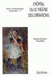 Marie-Christine Pouchelle - Essais d'anthropologie hospitalière - Tome 2, L'hôpital ou le théâtre des opérations.