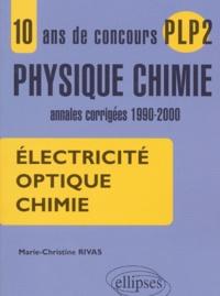 Goodtastepolice.fr Electricité, optique, chimie. 10 ans de concours PLP2 physique-chimie, annales corrigées 1990-2000 Image