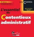 Marie-Christine Rouault - L'essentiel du contentieux administratif.