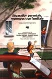 Marie-Christine Saint-Jacques et Caroline Robitaille - Séparation parentale, recomposition familiale - Enjeux contemporains.