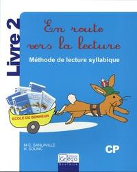 Marie-Christine Sanlaville et Hélène Solinc - En route vers la lecture CP - Méthode de lecture syllabique Livre 2.