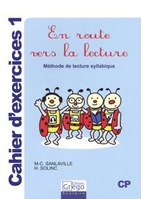 Marie-Christine Sanlaville et Hélène Solinc - En route vers la lecture CP - Cahier d'exercices 1.