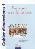 Marie-Christine Sanlaville et Hélène Solinc - En route vers la lecture - Cahier d'exercices 1.