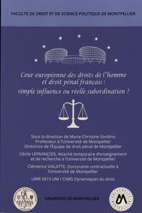 Marie-Christine Sordino et Cécile Lefrançois - Cour européenne des droits de l'homme et droit pénal français : simple influence ou réelle subordination ? - Colloque du 16 mars 2018.
