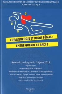 Marie-Christine Sordino - Criminologie et droit pénal : entre guerre et paix ? - Colloque du 19 juin 2015.
